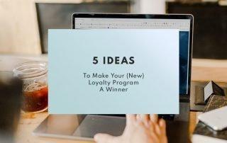 customer loyalty 5 ideas