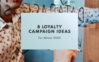 Loyalty Campaign Ideas