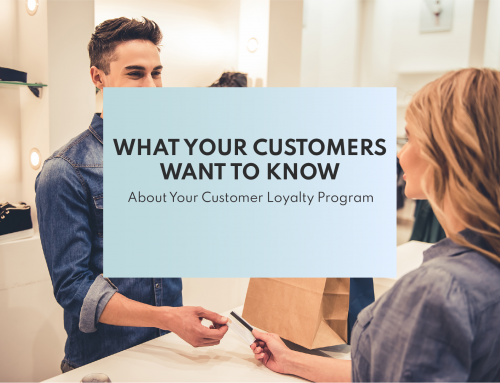 What Your Customers Want to Know About Your Customer Loyalty Program